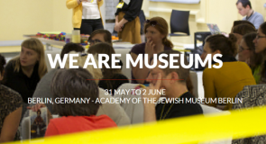 We are Museums // Conference – May 31 – June 2 / Berlin